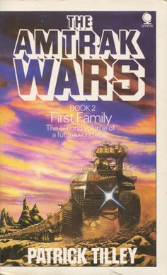 First Family: Volume 2 in the Amtrak Wars.  That's one heavy duty train.