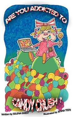 """Are You Addicted to Candy Crush?"", http://www.amazon.com/dp/B00KXDLDVO/ref=cm_sw_r_pi_awdm_5Pjtub0N92JHD"