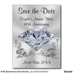 60th Anniversary Save the Date Cards PERSONALIZED on the Front and Back with 5 text boxes for Names, Dates and Information. CLICK: http://www.zazzle.com/60th_anniversary_save_the_date_cards_personalized-239878483183392932?rf=238147997806552929  60th or 75th wedding anniversary or birthday or your special diamond celebration party. More personalized 60th wedding anniversary party ideas and supplies HERE: http://www.zazzle.com/littlelindapinda/gifts?cg=196934430426331981&rf=238147997806552929