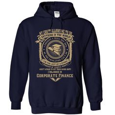 (Top Tshirt Deals) MY CRAFT ALLOWS ME TO DO ANYTHING IN THE WORLD I MAJORED IN Corporate Finance Limited Edition [Tshirt design] Hoodies, Tee Shirts