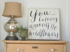 You belong among the wildflowers by BetweenYouAndMeSigns on Etsy, $100.00