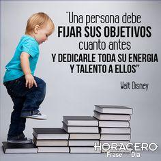 """""""Una persona debe fijar sus objetivos cuanto antes y dedicarle toda su energía y talento a ellos"""" Walt Disney #Frases #FraseDelDía"""