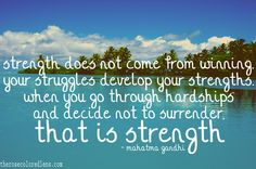 that is strength. Gandi Quotes, Cool Words, Wise Words, Sweet Quotes, Sweet Sayings, Word Fonts, Learn From Your Mistakes, Uplifting Words, Wit And Wisdom