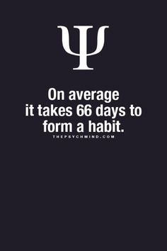 I must be specially gifted. It takes me much less, it seems. Or do bad habits take lesser time in general?