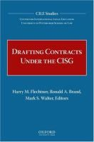 Drafting contracts under the CISG / editors, Harry M. Flechtner, Ronald A. Brand, Mark S. Walter