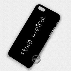 Stay Weird Funny - iPhone 7 6 5 SE Cases & Covers