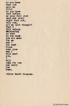 """Typewriter Series by Tyler Knott Gregson"" I love all his quotes! Poetry Quotes, Lyric Quotes, Me Quotes, Qoutes, Lyrics, All You Need Is Love, Just For You, My Love, The Words"
