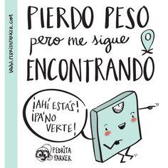 """""""Pierdo peso pero me sigue encontrando"""" #pedritaparker #ilustracion #humor #frases"""