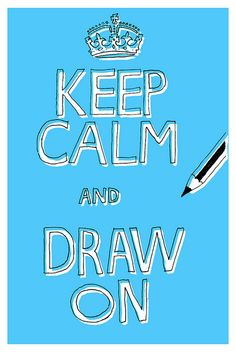 keep calm and draw
