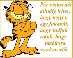 Csak, hogy tudjuk! Cool Words, Animals And Pets, Winnie The Pooh, Einstein, Haha, Disney Characters, Fictional Characters, Funny Quotes, Jokes