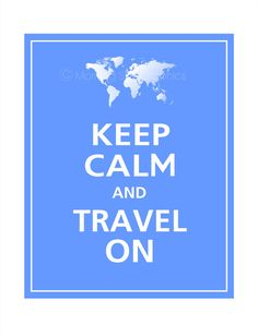 Keep Calm and TRAVEL ON  World Map Print 8x10 by PosterPop on Etsy, $9.95
