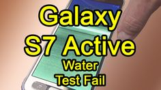 Samsung Galaxy S7 Active Water Resistance Fails By Consumer Reports