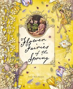 .~.✿.~.Cicely Mary Barker.~.✿.~.  Flower Fairies in the Spring