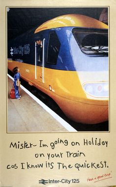 With clear references to the 1932 LNER poster, and the 1936 Southern Railway poster, this 1978 Inter-City poster promoted fast holiday travel. The HST125 can operate almost anywhere on the UK rail network, from Penzance to Thurso, giving year-round operational flexibility. [See also LNER 1932 and Southern Railway 1926]