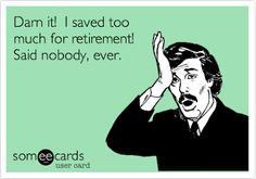 Great post about retirement planning, and HILARIOUS graphics that make amusing points! Informations About Great post about retirement planning, and HILARIOUS graphics that make amusing p. Pin You ca Teacher Retirement, Retirement Cards, Funny Retirement Quotes, Retirement Pictures, Retirement Savings, Happy Retirement, Investing For Retirement, Retirement Planning, Financial Planning