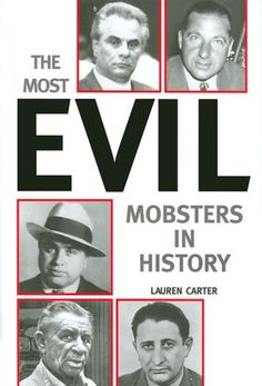 The Most Evil Mobsters in History by Lauren Carter Italian Gangster, Real Gangster, Mafia Gangster, Lauren Carter, Mafia Families, Al Capone, Neutral, The Godfather, True Crime