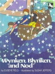 Wynken, Blynken, and Nod Poem by Eugene Field Music by Various Artists (Including Carly and Lucy Simon) Illustrated by Susan Jeffers