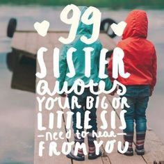 Having a sister means always having a frienemy, right? Whatever your relationship with your sister she can be a companion, a friend, a source of support as well as aggravation. Good Sister Quotes, Father Daughter Quotes, Brother Quotes, Cute Sister, Best Sister, Family Quotes, Me Quotes, Birthday Typography, Grandmother Quotes
