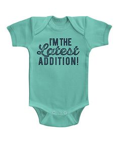 Another great find on #zulily! Caribbean 'I'm The Latest Addition' Bodysuit - Infant #zulilyfinds