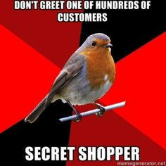"""Anyone who has ever worked at a bank that had """"shoppers"""" will understand this!"""