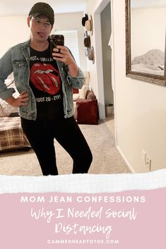 Mom Jean Confessions: Why I Needed Social Distancing