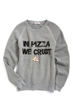 Paying homage to the glories of a good pizza in this soft raglan-sleeve sweatshirt with an amusing message spelled out in hand-sewn sequins front and center.