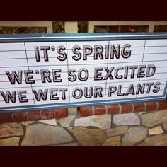 gardening humor....one local nursery has this same saying on their sign...lol
