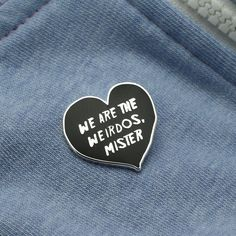 We are the Weirdos Mister... Enamel Pin with clutch by Punkypins