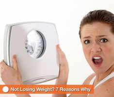 Not Losing Weight?