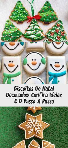 Biscoitos de Natal Decorados: confira ideias e o passo a passo #ChristmasCookie Chocolate, Sugar, Cookies, Desserts, Christmas, Gingerbread Cupcakes, Holiday Cookies, Step By Step, Ideas