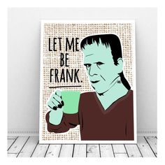 Let Me Be Frank - Featuring a coffee drinking Frankenstein all preppy in his v neck sweater. So fun in your office cubicle any time of the year - but Halloween Puns, Holidays Halloween, Happy Halloween, Halloween Decorations, Halloween Cubicle, Halloween Witches, Halloween Ideas, Halloween Illustration, Cubical Ideas