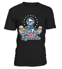 # Drinking Like Lincoln 4th of July P .  Drinking Like Lincoln 4th of July Party T-ShirtThe Perfect Gift for all everyone.Tell us your Tshirt ideas, we will design it FREE for you.VISA - MASTERCARD - PAYPALTag: murica, we the party people, drinkin like lincoln, july 4th, merica, dabbing, dab, abraham lincoln, george washington, party, parody, 4th of july, independence day, fourth of july, american, merica, merica, murica, dabbing, dab, We the Party People, Drinkin Like Lincoln, 4th of July…