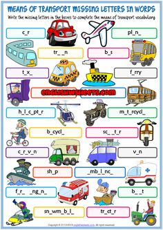 A fun missing letters in words printable ESL exercise worksheet for kids to study and practise means of transport vocabulary. Look at the pictures and write the missing letters in words. Simple and useful for teaching and learning spelling. Worksheets Preschool, English Worksheets For Kids, Spelling Activities, Vocabulary Worksheets, Activities For Kids, Vocabulary Strategies, Listening Activities, Vocabulary Games For Kids, Vocabulary Flash Cards