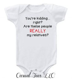 Funny Baby You're Kidding Right Are These People Really my Relatives Bodysuit on Etsy, $14.00