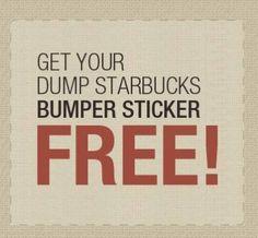 #Free Bumper Sticker - Dump Starbucks
