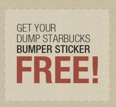 #Free Bumper Sticker - Dump Starbucks