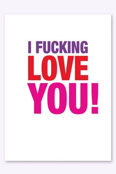 I Fucking Love You ... MORE! You can't argue w me on here... Lol :-)