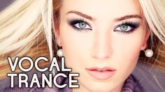 ♫ Vocal Trance Top 10 (March 2015) / New Trance Mix / Paradise