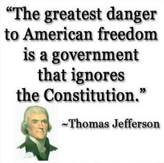 """""""The greatest danger to American freedom is a government that ignores the Constitution."""" Quote by Thomas Jefferson Founding Fathers Quotes, Father Quotes, Life Quotes Love, Great Quotes, Inspirational Quotes, Badass Quotes, The Words, Eleanor Roosevelt, We Are The World"""