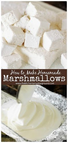 How to Make Homemade Marshmallows ~ they're TOTALLY worth the homemade time & effort! #marshmallows #homemademarshmallows #homemadecandy www.thekitchenismyplayground.com