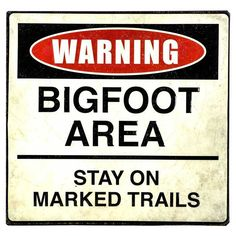 Hobby Crafts & Decor - Warning - Bigfoot Area Embossed Tin Sign