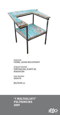I Maltagliati poltroncina (2 pezzi), 2009  Fethi Atakol reuse desgin    Price and info: reedo@reedo.it