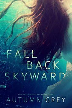 Fall Back Skyward (Fall Back Series #1) by Autumn Grey https://www.amazon.com/dp/B01FCDA4SC/ref=cm_sw_r_pi_dp_x_jdUEybZHHN0QC