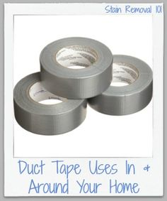 Unusual duct tape uses in and around your home for cleaning {on Stain Removal 101}