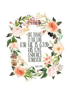 size: Art Print: Psalm 118 1 Wreath by Tara Moss : Favorite Bible Verses, Bible Verses Quotes, Scriptures, Psalm 118, Psalms, Moving On Quotes Letting Go, Tara Moss, Mothers Day Drawings, Happy Monday Quotes