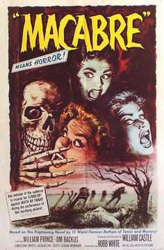 "Macabre Means Horror! Movie poster art, Randy Block says: ""They are correct. I looked macabre up in my Funk and Wagnalls. I can't take credit for that. Horror Movie Posters, Old Movie Posters, Classic Movie Posters, Classic Horror Movies, Movie Poster Art, Poster S, Poster Prints, Poster Ideas, Retro Horror"
