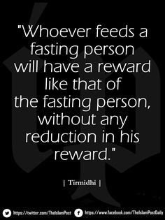 """""""Whoever feeds a fasting person will have a reward like that of the fasting person, without any reduction in his reward."""" #Tirmidhi #Ip"""