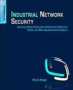 Industrial Network Security: Securing Critical Infrastructure Networks for Smart Grid SCADA and Other Industrial Control Systems buy now Industrial Network Security: Securing Critical Infrastructure Networks for Smart Grid SCADA and Other Industrial Control Systems describes an approach to ensure the security of industrial networks by taking into account the unique network protocol and application characteristics of an @tachyeonz