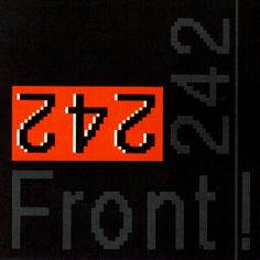 - Front by Front - Wikipedia, the free encyclopedia Front 242 - Front by Front No of my personal Top 100 Front 242, Top 100 Albums, Great Albums, My Favorite Music, My Favorite Things, Band Logos, Music Albums, Music Icon, Sound Of Music