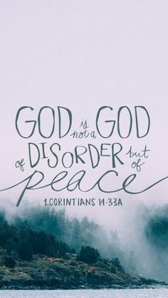 God is not a god of disorder but of peace ~ bible verse #God